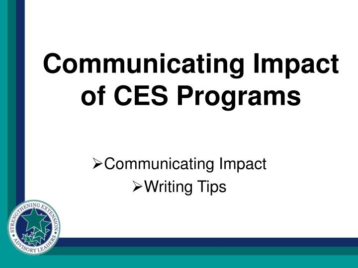 communicating impact of ces programs n.