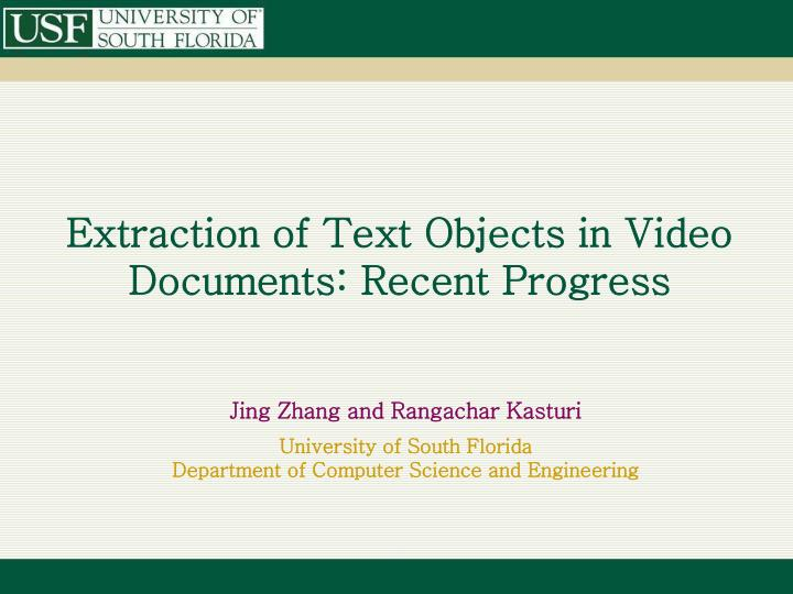 extraction of text objects in video documents recent progress n.