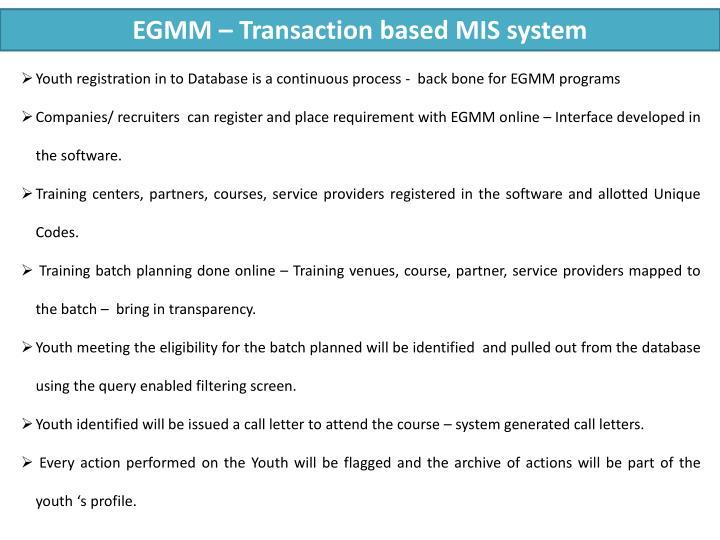 EGMM – Transaction based MIS system