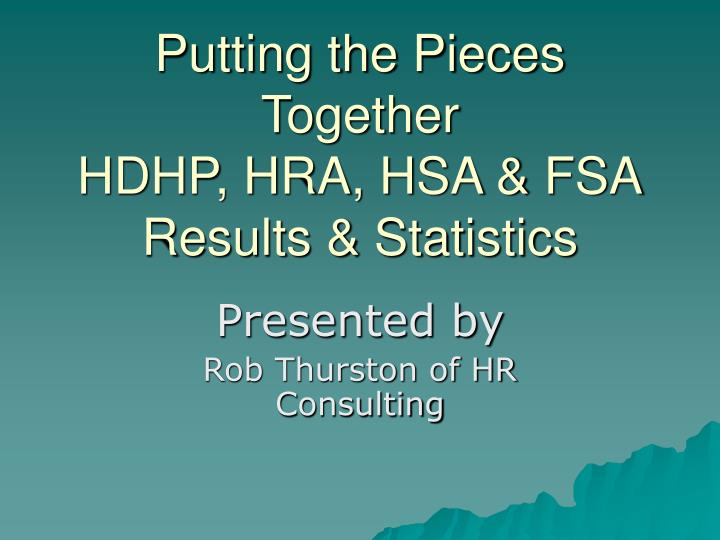 putting the pieces together hdhp hra hsa fsa results statistics n.