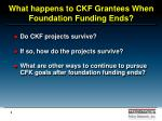 what happens to ckf grantees when foundation funding ends