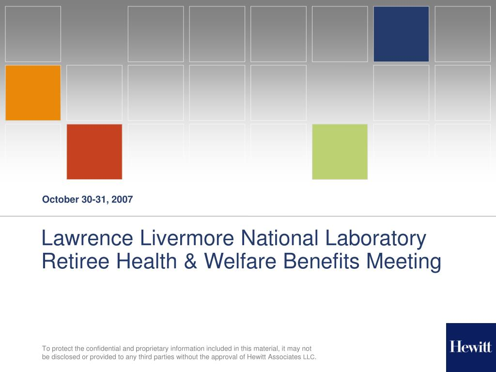 PPT - Lawrence Livermore National Laboratory Retiree Health