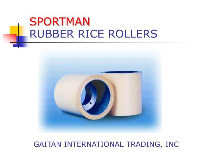 sportman rubber rice rollers n.