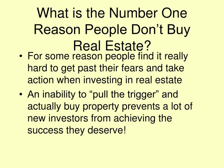 What is the number one reason people don t buy real estate