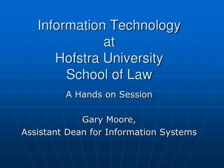 information technology at hofstra university school of law n.