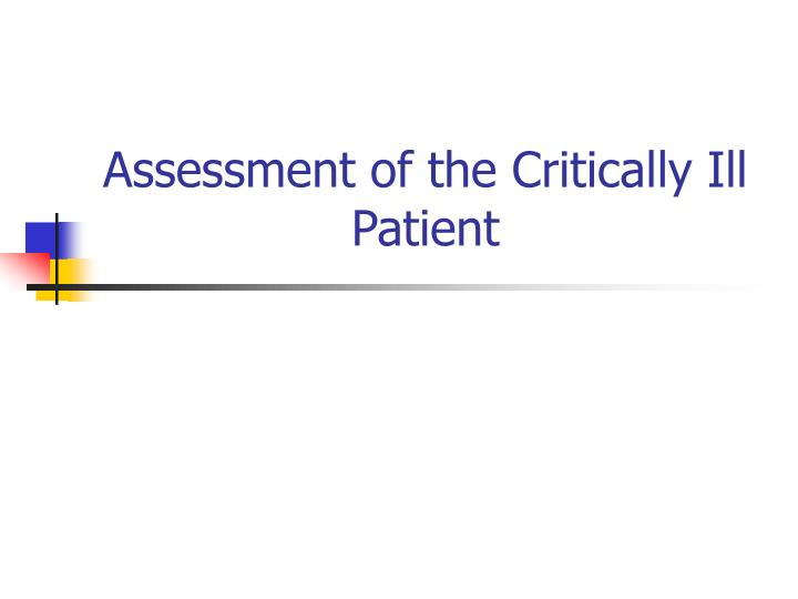 assessment of the critically ill patient n.