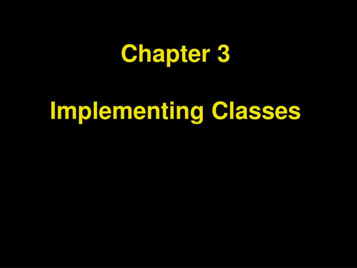 chapter 3 implementing classes n.