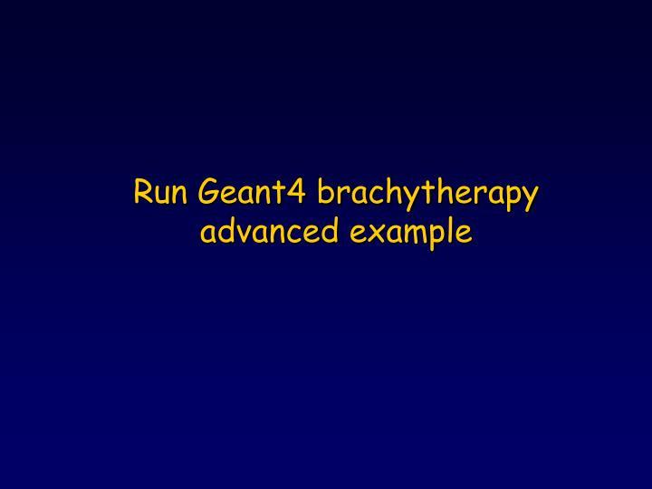 Run Geant4 brachytherapy advanced example
