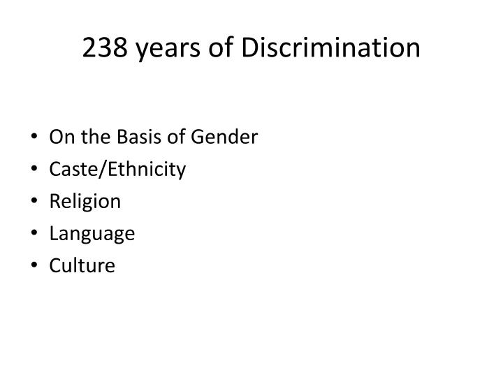 238 years of Discrimination