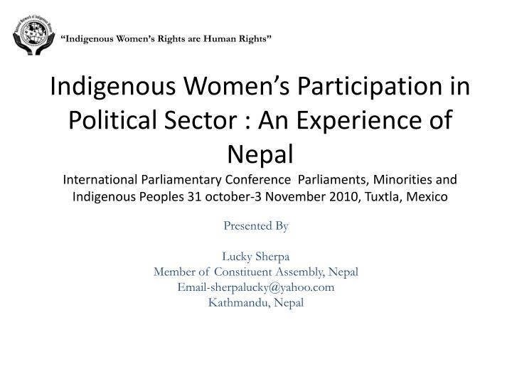 """Indigenous Women's Rights are Human Rights"""