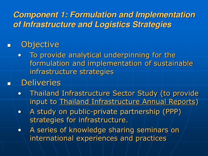 Component 1: Formulation and Implementation of Infrastructure and Logistics Strategies