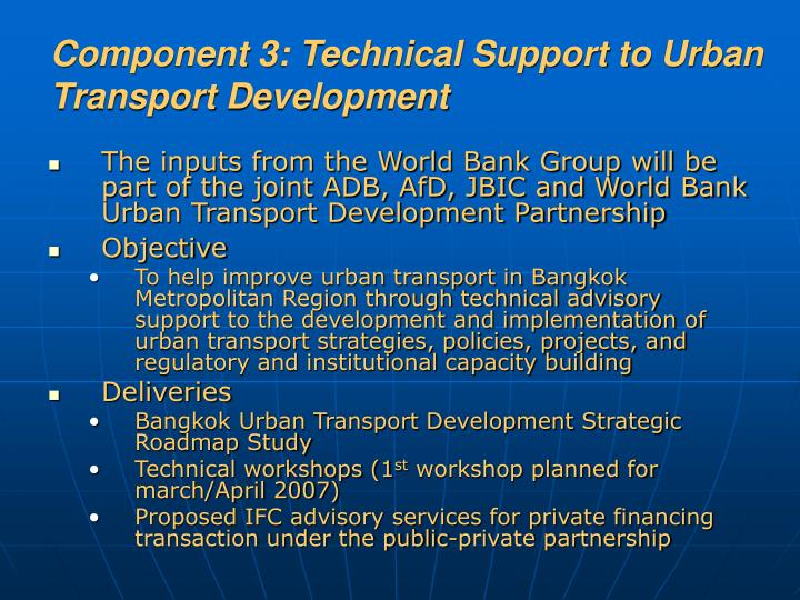 Component 3: Technical Support to Urban Transport Development