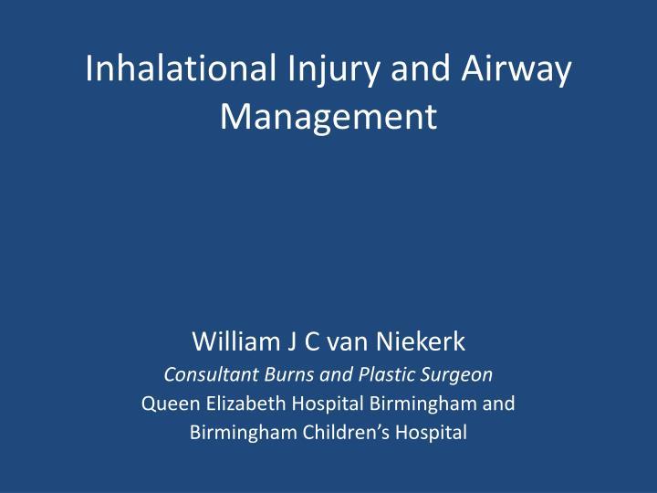 inhalational injury and airway management n.