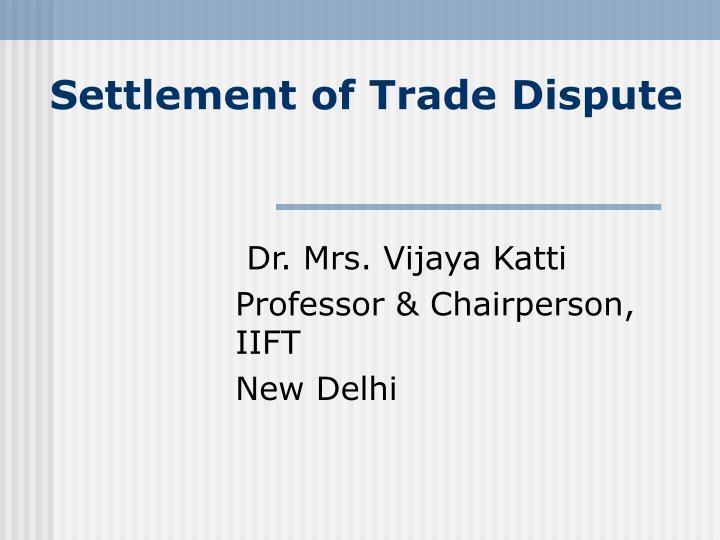 settlement of trade dispute n.