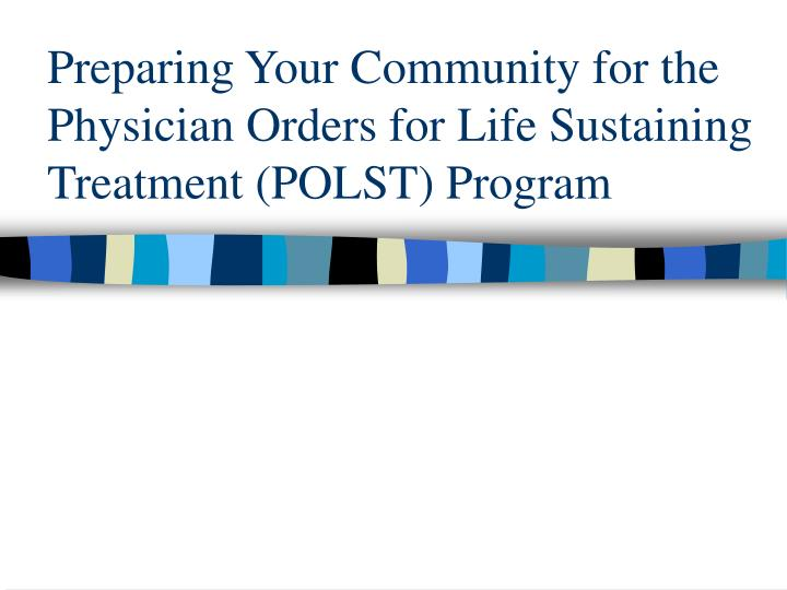 preparing your community for the physician orders for life sustaining treatment polst program n.