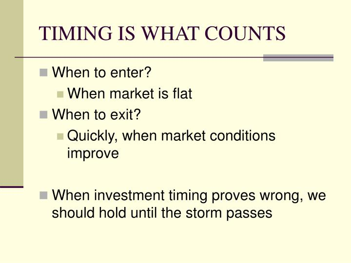 TIMING IS WHAT COUNTS