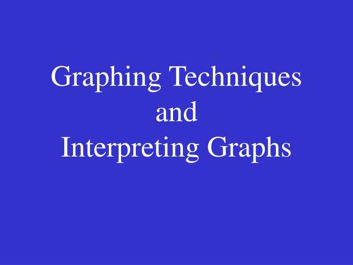 graphing techniques and interpreting graphs n.