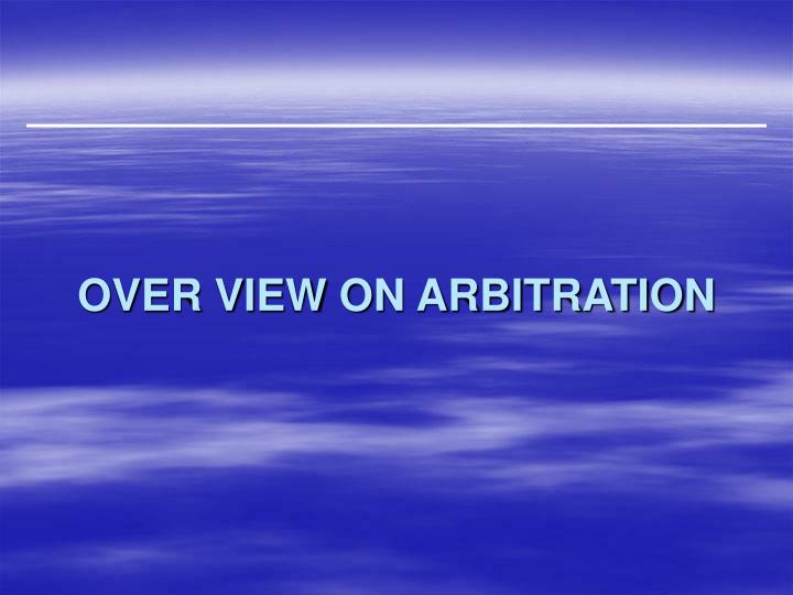 over view on arbitration n.