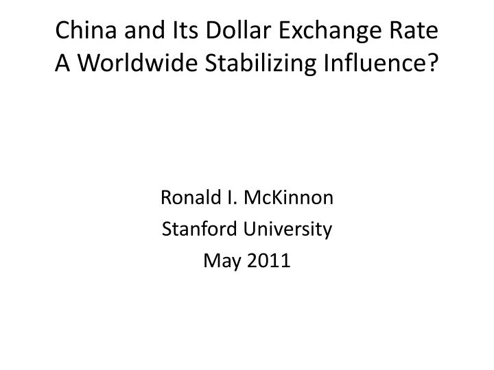 PPT - China and Its Dollar Exchange Rate A Worldwide Stabilizing