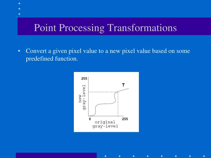 Point processing transformations