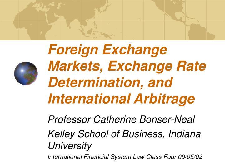 foreign exchange markets exchange rate determination and international arbitrage n.