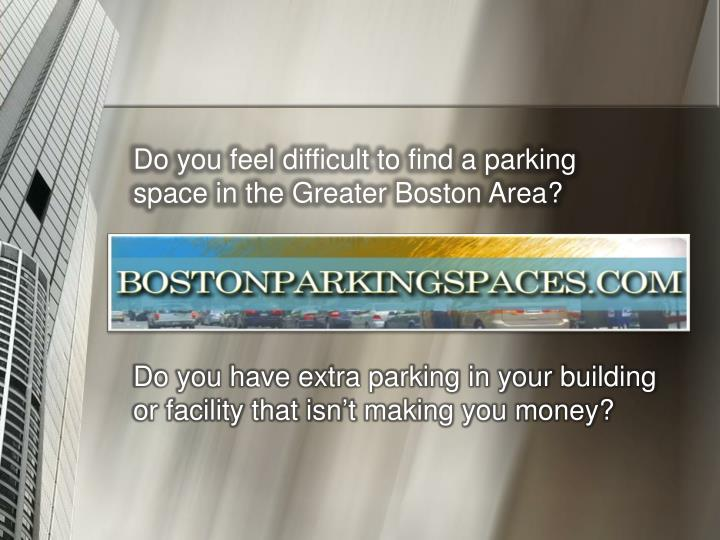 Do you feel difficult to find a parking space in the Greater Boston Area?