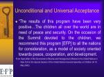 unconditional and universal acceptance