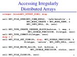 accessing irregularly distributed arrays1