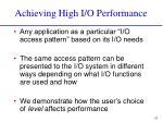achieving high i o performance
