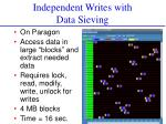 independent writes with data sieving