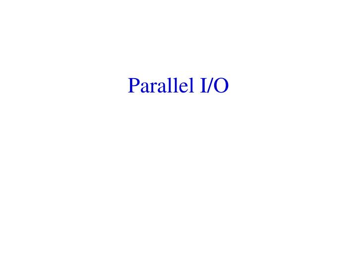 parallel i o