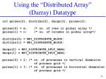 using the distributed array darray datatype