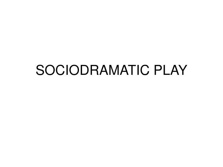 sociodramatic play n.