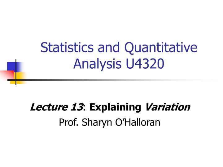 statistics and quantitative analysis u4320 n.