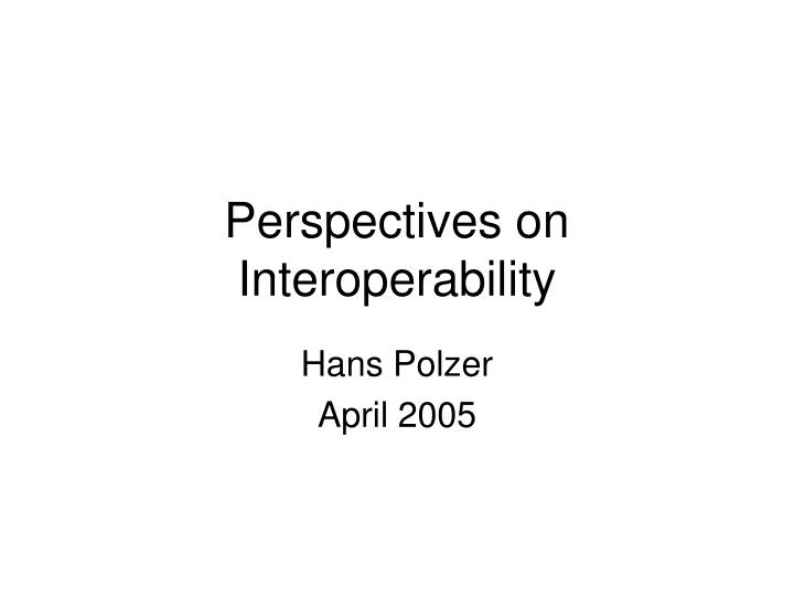 perspectives on interoperability n.