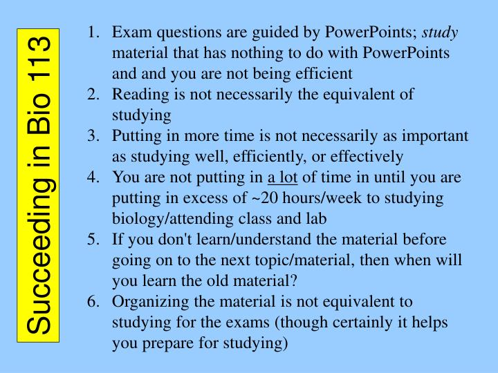 Exam questions are guided by PowerPoints;