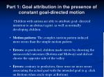 part 1 goal attribution in the presence of constant goal directed motion1