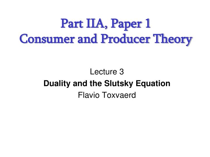 part iia paper 1 consumer and producer theory n.