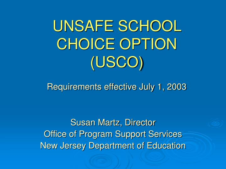 unsafe school choice option usco requirements effective july 1 2003 n.