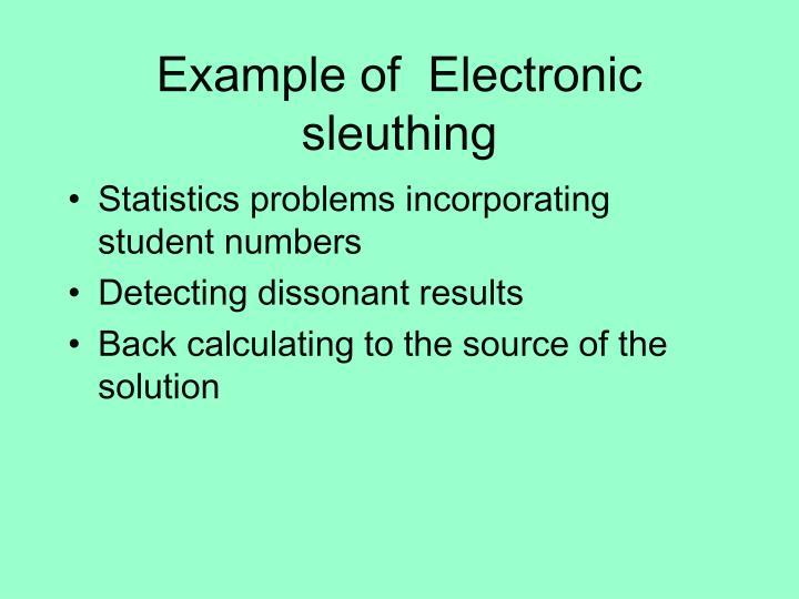 Example of  Electronic sleuthing