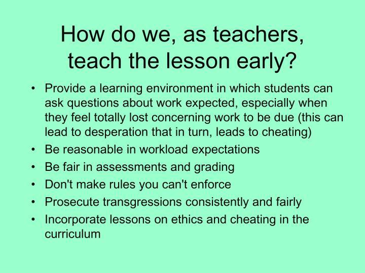 How do we, as teachers,