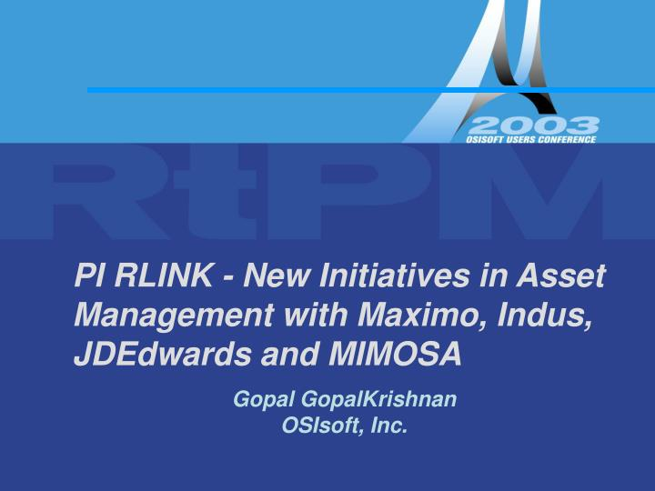 pi rlink new initiatives in asset management with maximo indus jdedwards and mimosa n.