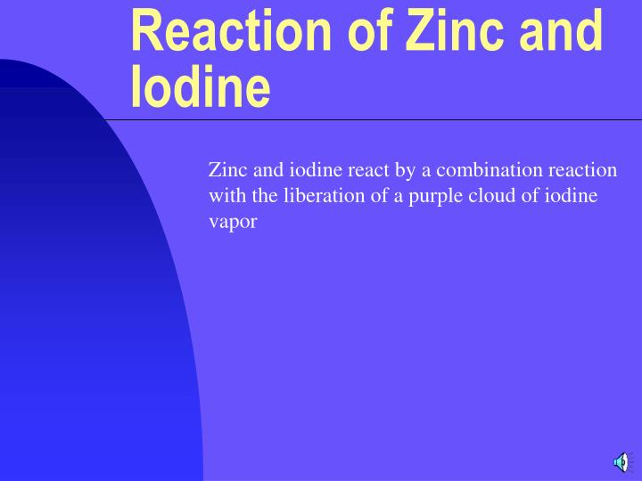 reaction of zinc and iodine n.
