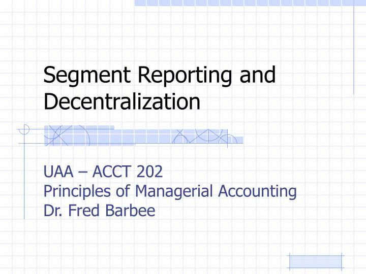 segment reporting and decentralization n.