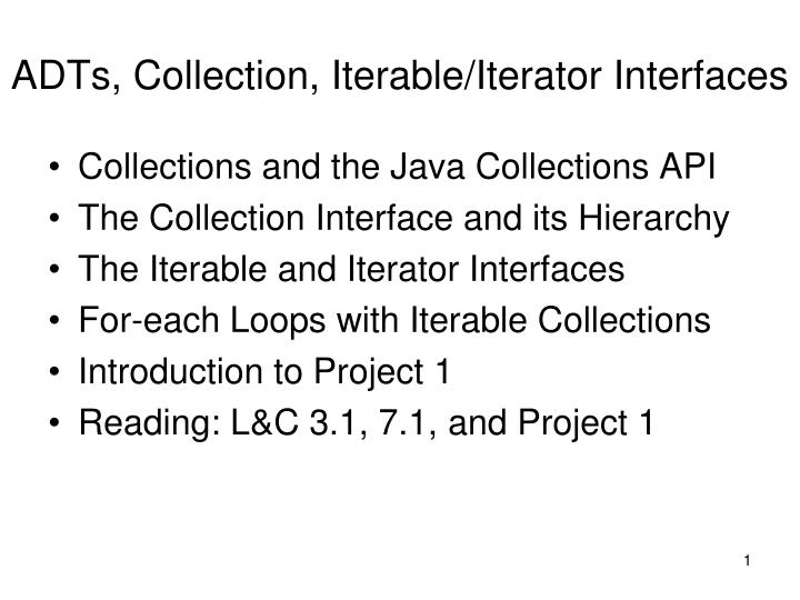 PPT - ADTs, Collection, Iterable/Iterator Interfaces