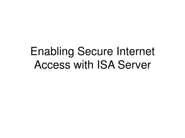 enabling secure internet access with isa server n.