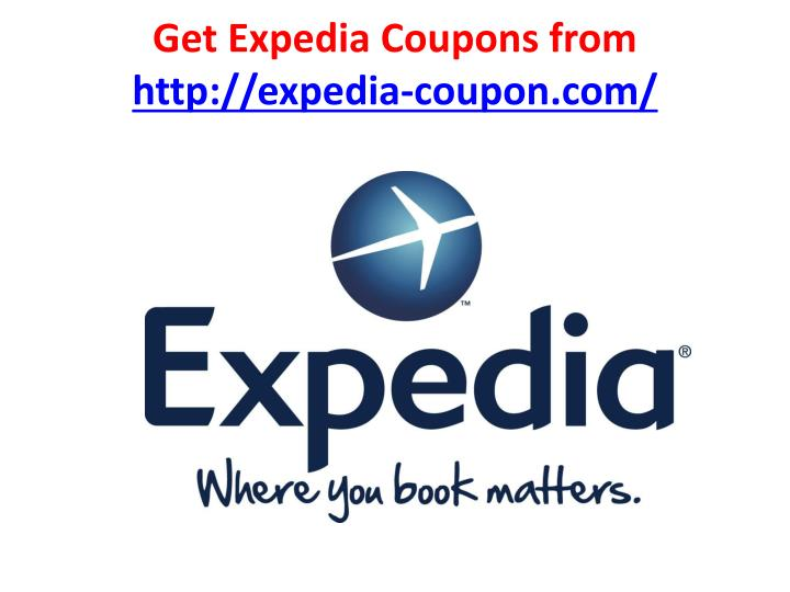 Get expedia coupons from http expedia coupon com