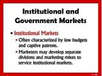 institutional and government markets1