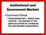 institutional and government markets2