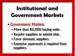 institutional and government markets3